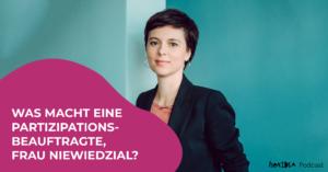 MAGAZIN: Was macht eine Partizipationsbeauftragte, Frau Niewiedzial?