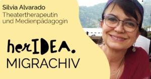 MIGRACHIV: Theatertherapeutin und Medienpädagogin Silvia Alvarado